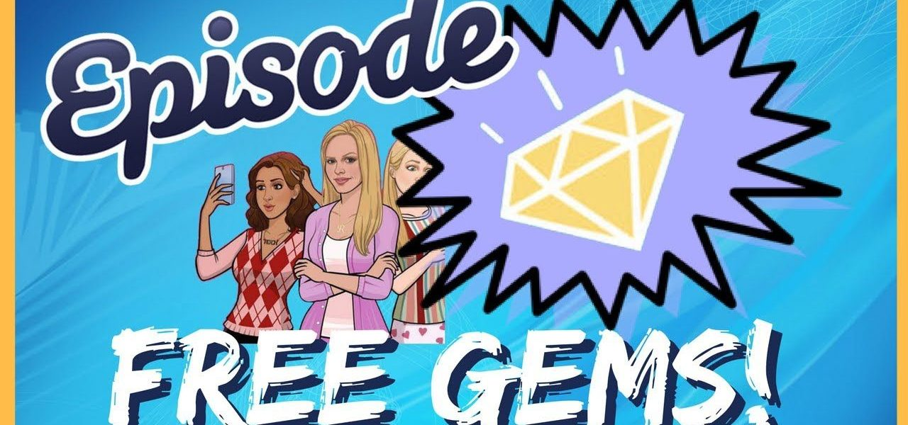 how to get free gems on episode